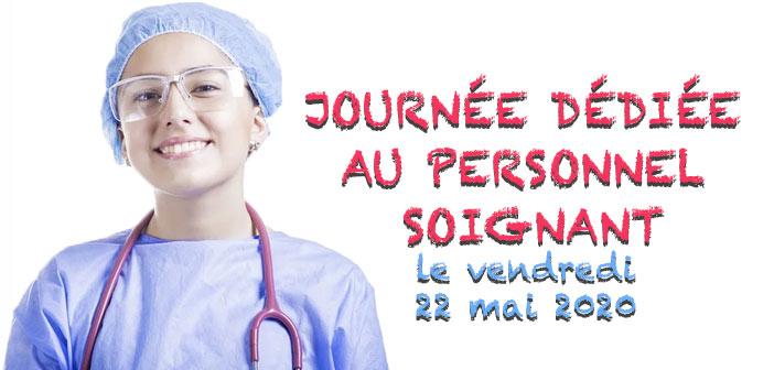 Journée dédiée au personnel soignant le VENDREDI 22 MAI
